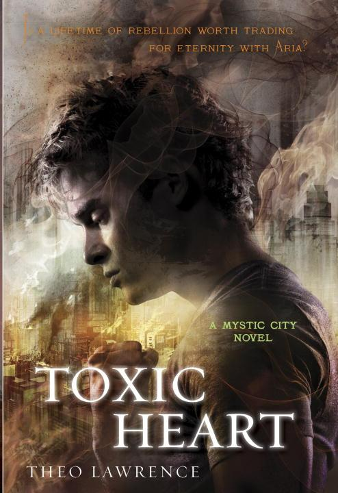 Toxic Heart (Mystic City #2) - Theo Lawrence