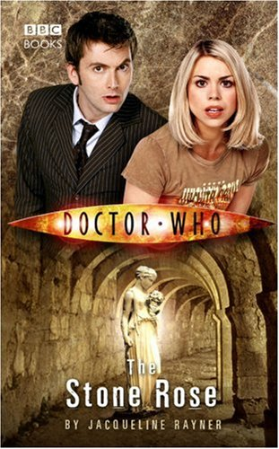 The Stone Rose (Doctor Who: The New Series #7) - Jacqueline Rayner