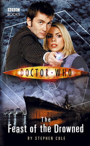 The Feast of the Drowned (Doctor Who: The New Series #8) - Stephen Cole