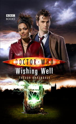 Wishing Well (Doctor Who: The New Series #19) - Trevor Baxendale