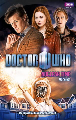 Nuclear Time (Doctor Who: The New Series #40) - Oli Smith