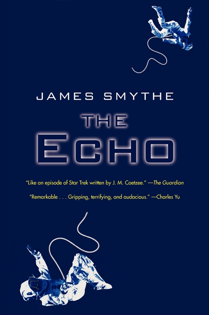 The Echo (The Anomaly Quartet #2) - James Smythe
