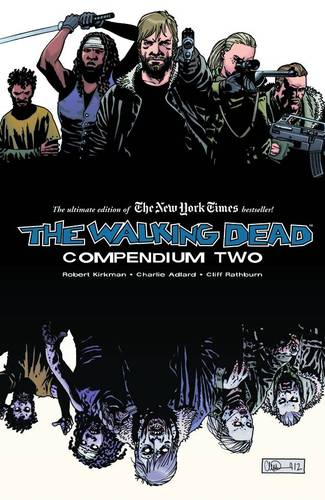 The Walking Dead: Compendium Two (The Walking Dead Compendium (graphic novel collections) #2) - Charlie Adlard, Robert Kirkman, Cliff Rathburn
