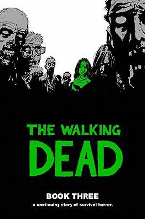 The Walking Dead: Book Three (The Walking Dead Books (graphic novel collections) #3) - Charlie Adlard, Robert Kirkman, Cliff Rathburn