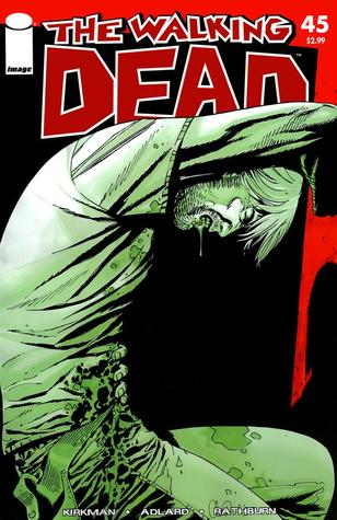 The Walking Dead, Issue #45 (The Walking Dead (single issues) #45) - Charlie Adlard, Robert Kirkman, Cliff Rathburn