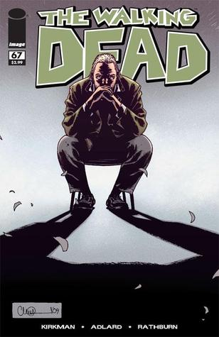 The Walking Dead, Issue #67 (The Walking Dead (single issues) #67) - Charlie Adlard, Robert Kirkman, Cliff Rathburn