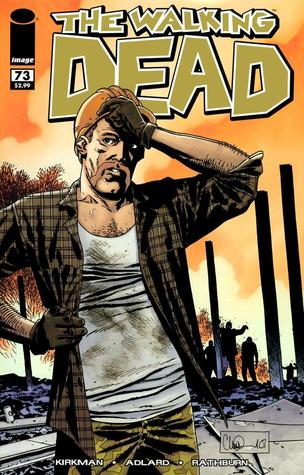 The Walking Dead, Issue #73 (The Walking Dead (single issues) #73) - Charlie Adlard, Robert Kirkman, Cliff Rathburn