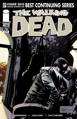 The Walking Dead, Issue #78 (The Walking Dead (single issues) #78) - Charlie Adlard, Robert Kirkman, Cliff Rathburn