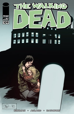 The Walking Dead, Issue #109 (The Walking Dead (single issues) #109) - Charlie Adlard, Robert Kirkman, Cliff Rathburn