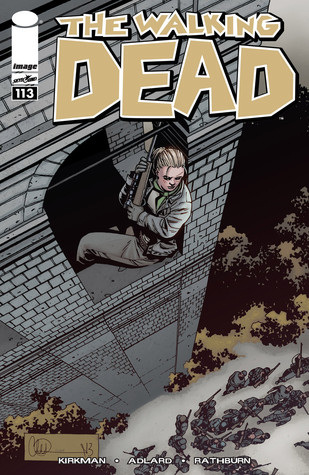 The Walking Dead, Issue #113 (The Walking Dead (single issues) #113) - Charlie Adlard, Robert Kirkman, Cliff Rathburn