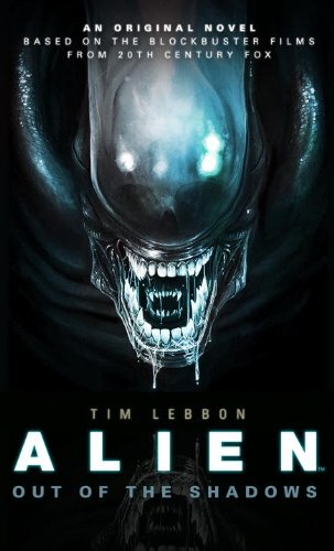 Alien - Out of the Shadows - Tim Lebbon