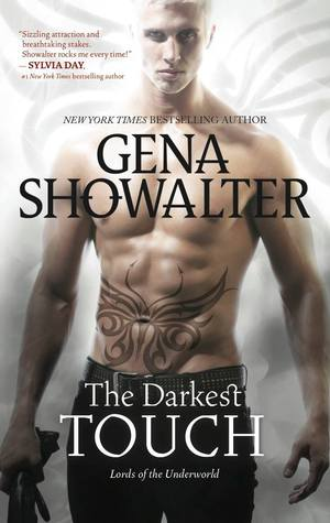 The Darkest Touch (Lords of the Underworld #11) - Gena Showalter