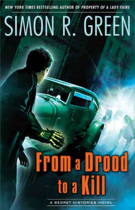 From a Drood to A Kill (Secret Histories #9) - Simon R. Green