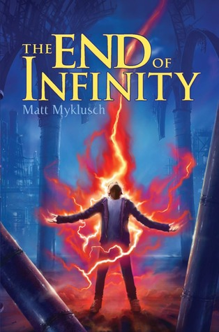 The End of Infinity (Jack Blank Adventures #3) - Matt Myklusch