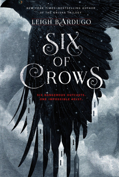 Six of Crows (The Six of Crows Duology #1) - Leigh Bardugo