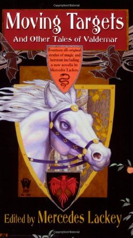 Moving Targets and Other Tales of Valdemar - Mercedes Lackey