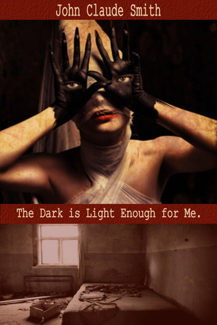 The Dark Is Light Enough for Me - John Claude Smith