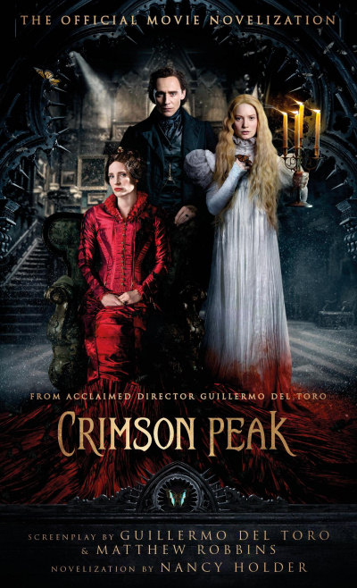 Crimson Peak: The Official Movie Novelization - Nancy Holder