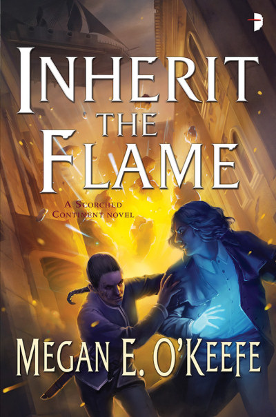 Inherit the Flame (Scorched Continent #3) - Megan E. O'Keefe
