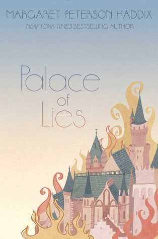 Palace of Lies (The Palace Chronicles #3) - Margaret Peterson Haddix