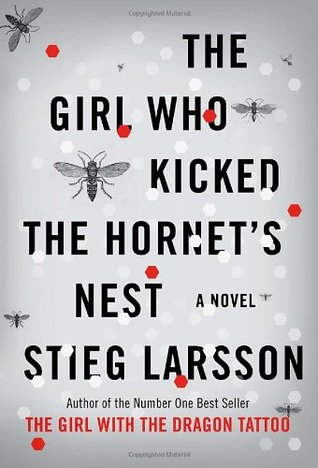 The Girl Who Kicked the Hornet's Nest (Millennium #3) - Stieg Larsson