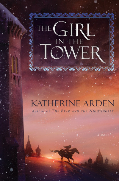 The Girl in the Tower (Winternight Trilogy #2) - Katherine Arden