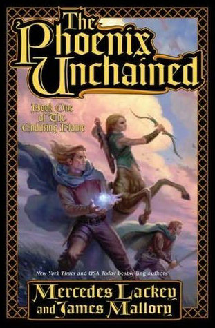 The Phoenix Unchained (The Enduring Flame #1) - Mercedes Lackey, James Mallory