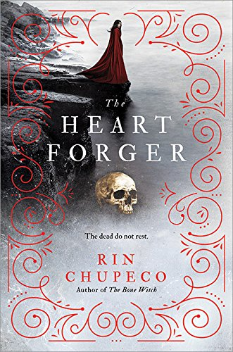 The Heart Forger (The Bone Witch #2) - Rin Chupeco