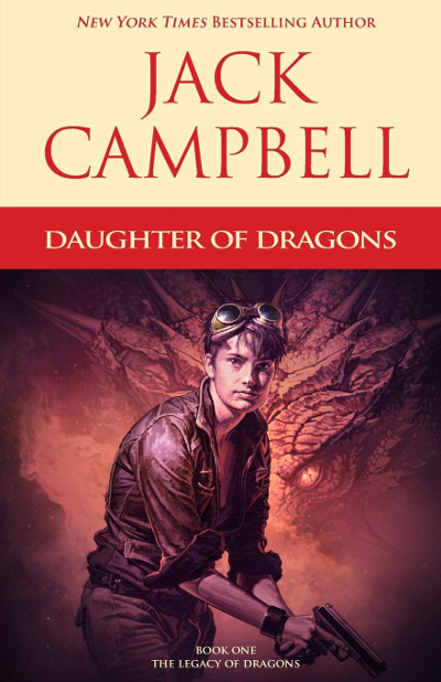 Daughter of Dragons (The Legacy of Dragons #1) - Jack Campbell