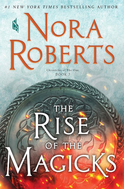 The Rise of the Magicks (Chronicles of The One #3) - Nora Roberts