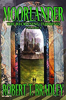 Moorlander (The Reckoning Turbines #1) - Robert T. Bradley