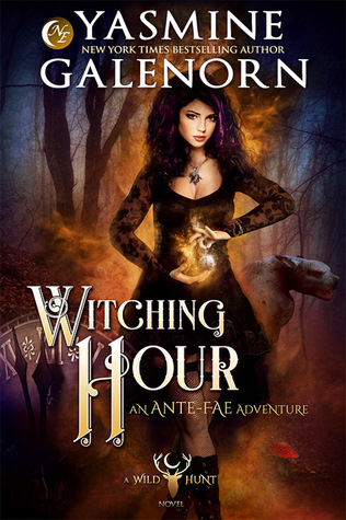 Witching Hour (Ante-Fae Adventure #1) - Yasmine Galenorn