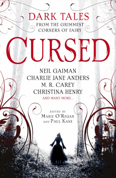 Cursed: An Anthology of Dark Fairy Tales - Paul Kane, Marie O'Regan