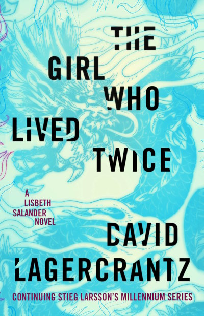 The Girl Who Lived Twice (Millennium #6) - David Lagercrantz