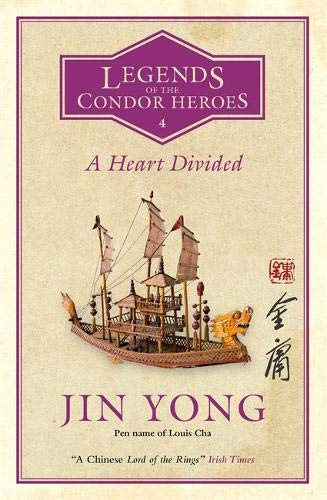 A Heart Divided (Legends of the Condor Heroes  #4) - Jin Yong