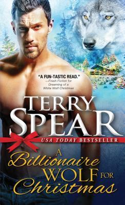 A Billionaire Wolf for Christmas (Heart of the Wolf #26) - Terry Spear