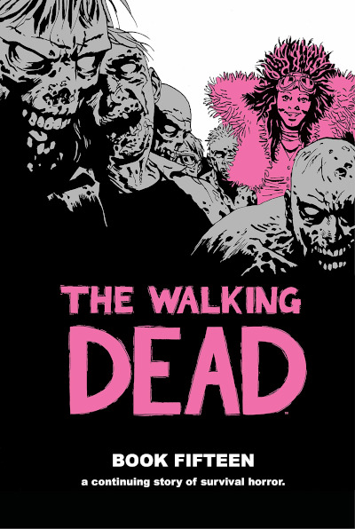 The Walking Dead: Book Fifteen (The Walking Dead Books (graphic novel collections) #15) - Charlie Adlard, Robert Kirkman, Cliff Rathburn, Stefano Gaudiano