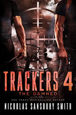 The Damned (Trackers #4) - Nicholas Sansbury Smith