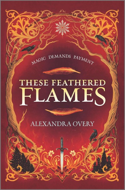 These Feathered Flames - Alexandra Overy