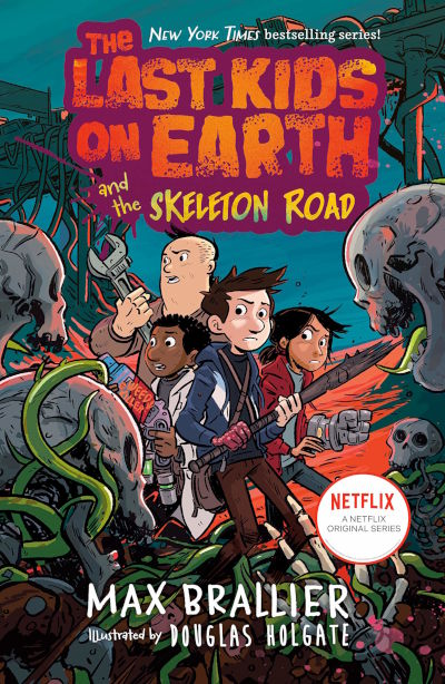The Last Kids on Earth and the Skeleton Road (The Last Kids on Earth #6) - Max Brallier