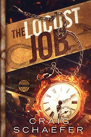 The Locust Job (Daniel Faust #9) - Craig Schaefer