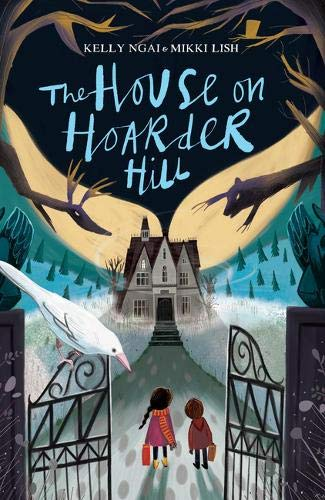 The House on Hoarder Hill (The House on Hoarder Hill #1) - Mikki Lish, Kelly Ngai