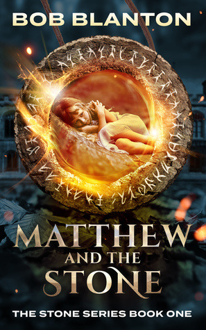 Matthew and the Stone (Stone #1) - Bob Blanton