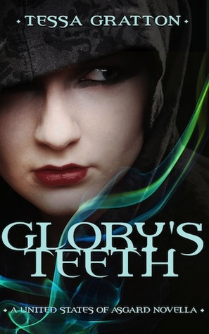 Glory's Teeth: A Novella of Hungry Girls and the End of the World - Tessa Gratton