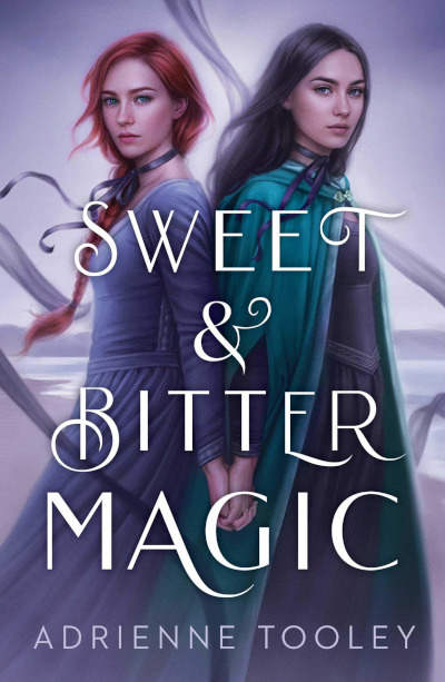 Sweet & Bitter Magic - Adrienne Tooley