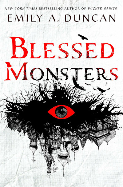 Blessed Monsters (Something Dark and Holy #3) - Emily A. Duncan