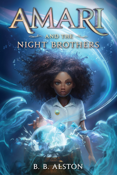 Amari and the Night Brothers (Supernatural Investigations #1) - B. B. Alston
