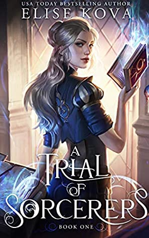 A Trial of Sorcerers (A Trial of Sorcerers #1) - Elise Kova
