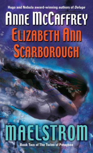 Maelstrom (The Twins of Petaybee #2) - Anne McCaffrey, Elizabeth Ann Scarborough
